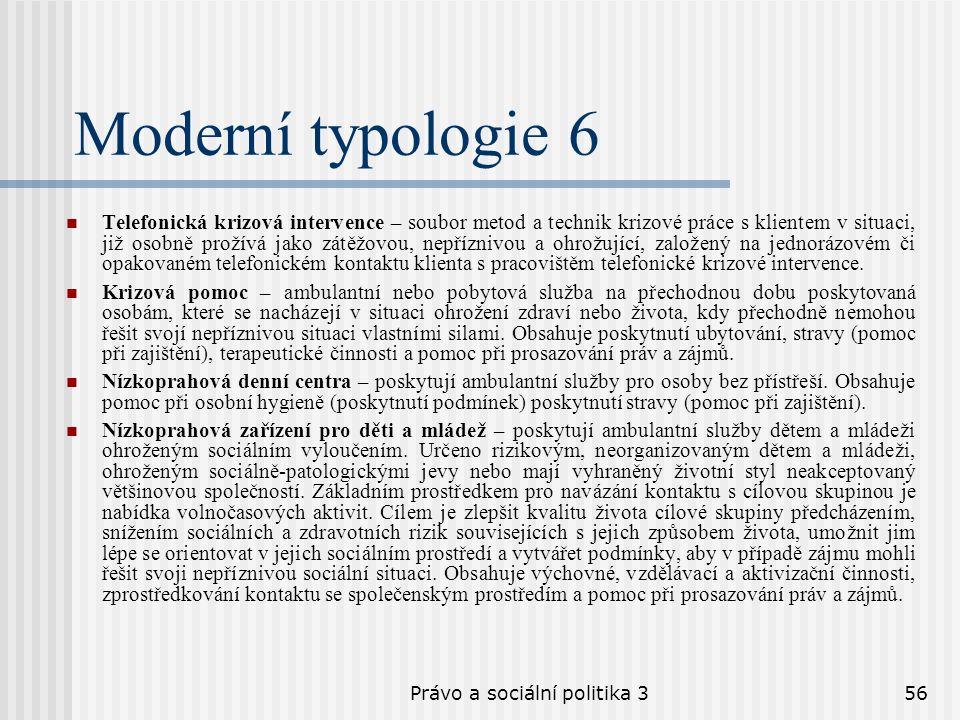 Právo a sociální politika 356 Moderní typologie 6 Telefonická krizová intervence – soubor metod a technik krizové práce s klientem v situaci, již osob