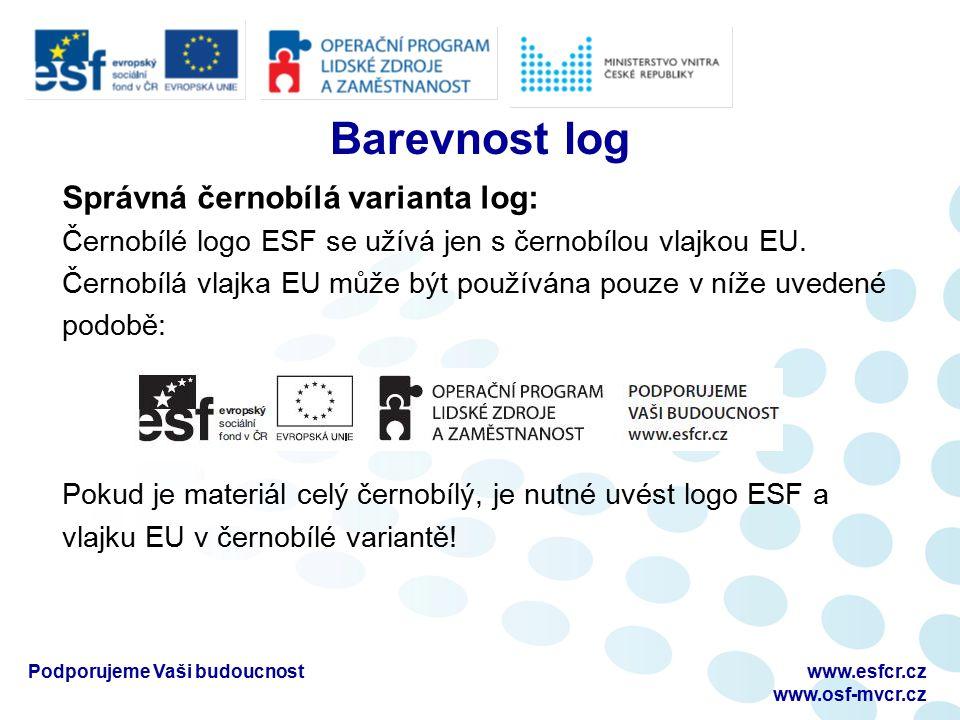 Barevnost log Správná černobílá varianta log: Černobílé logo ESF se užívá jen s černobílou vlajkou EU.