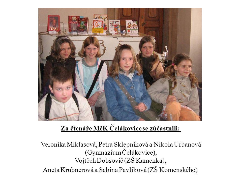 Za čtenáře MěK Čelákovice se zúčastnili: Veronika Miklasová, Petra Sklepníková a Nikola Urbanová (Gymnázium Čelákovice), Vojtěch Dobšovič (ZŠ Kamenka), Aneta Krubnerová a Sabina Pavlíková (ZŠ Komenského)