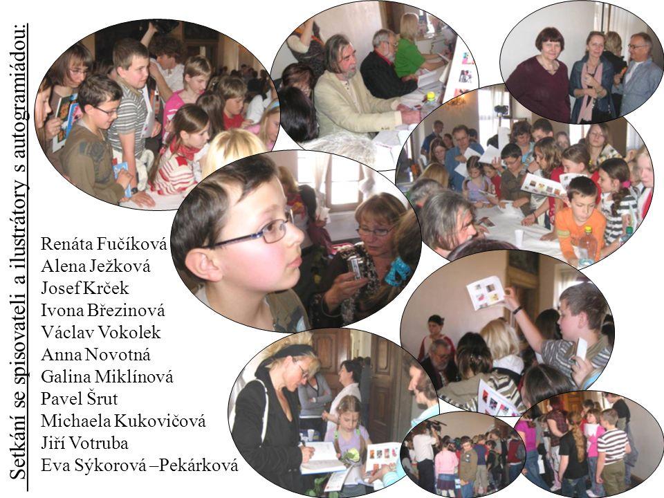 Setkání se spisovateli a ilustrátory s autogramiádou: Renáta Fučíková Alena Ježková Josef Krček Ivona Březinová Václav Vokolek Anna Novotná Galina Mik