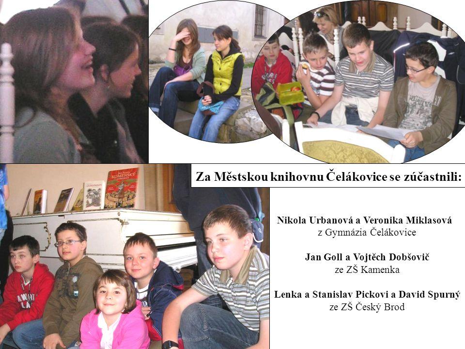 Za Městskou knihovnu Čelákovice se zúčastnili: Nikola Urbanová a Veronika Miklasová z Gymnázia Čelákovice Jan Goll a Vojtěch Dobšovič ze ZŠ Kamenka Le