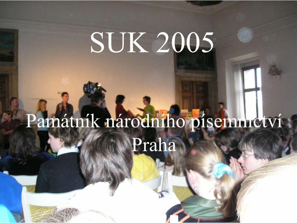 SUK 2005 Památník národního písemnictví Praha SUK 2005 Památník národního písemnictví Praha