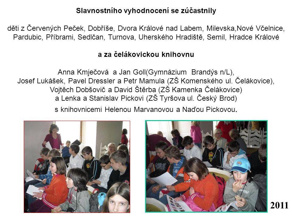 Slavnostního vyhodnocení se zúčastnily děti z Červených Peček, Dobříše, Dvora Králové nad Labem, Milevska,Nové Včelnice, Pardubic, Příbrami, Sedlčan,