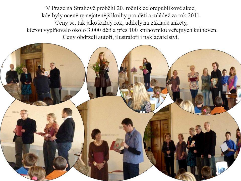 V Praze na Strahově proběhl 20. ročník celorepublikové akce, kde byly oceněny nejčtenější knihy pro děti a mládež za rok 2011. Ceny se, tak jako každý