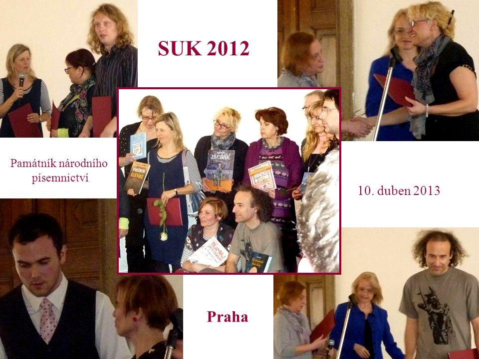 10. duben 2013 SUK 2012 Památník národního písemnictví Praha