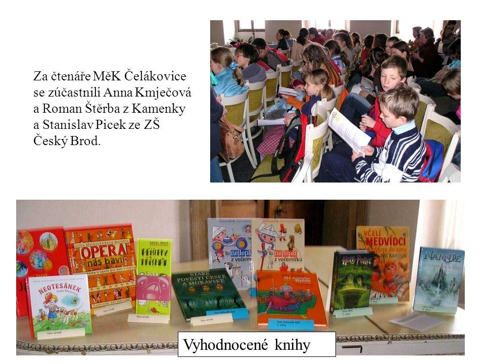 Za čtenáře MěK Čelákovice se zúčastnili Anna Kmječová a Roman Štěrba z Kamenky a Stanislav Picek ze ZŠ Český Brod. Vyhodnocené knihy