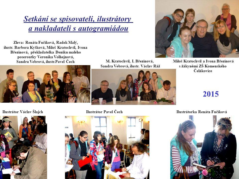 Setkání se spisovateli, ilustrátory a nakladateli s autogramiádou Zleva: Renáta Fučíková, Radek Malý, ilustr. Barbora Kyšková, Miloš Kratochvíl, Ivona