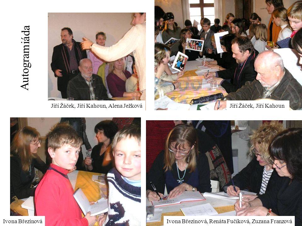 Jiří Žáček, Jiří Kahoun, Alena JežkováJiří Žáček, Jiří Kahoun Ivona Březinová, Renáta Fučíková, Zuzana FranzováIvona Březinová Autogramiáda