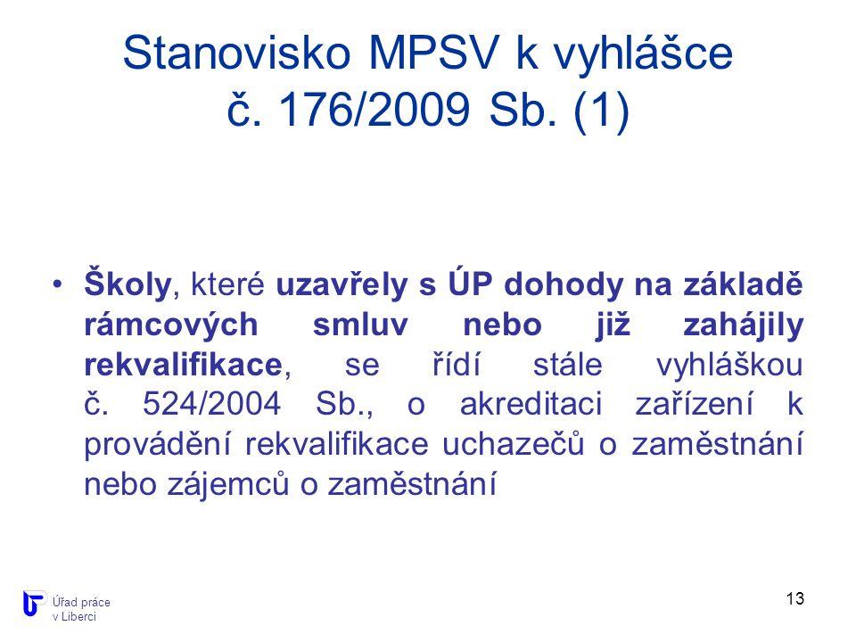 13 Stanovisko MPSV k vyhlášce č. 176/2009 Sb.