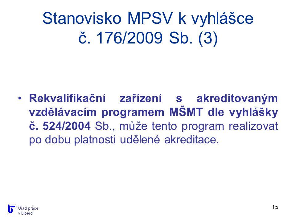 15 Stanovisko MPSV k vyhlášce č. 176/2009 Sb.