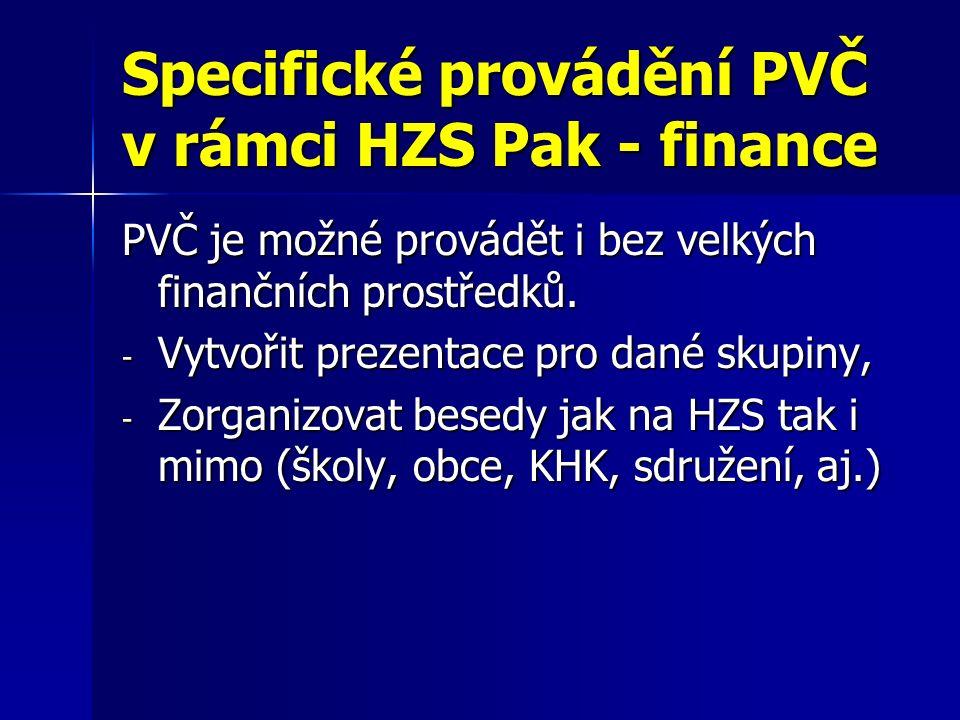 Specifické provádění PVČ v rámci HZS Pak - finance PVČ je možné provádět i bez velkých finančních prostředků.