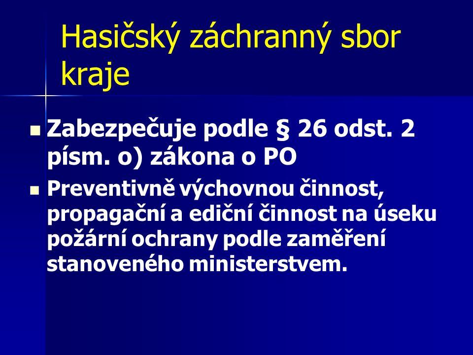 Hasičský záchranný sbor kraje Zabezpečuje podle § 26 odst.