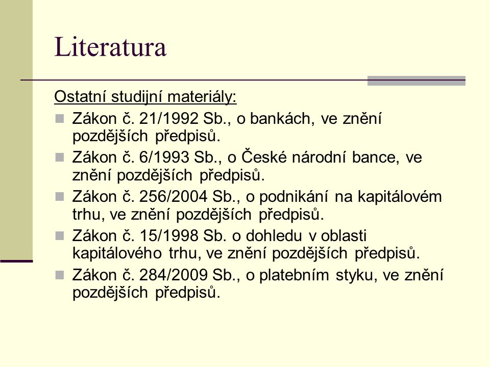 Literatura Ostatní studijní materiály: Zákon č.