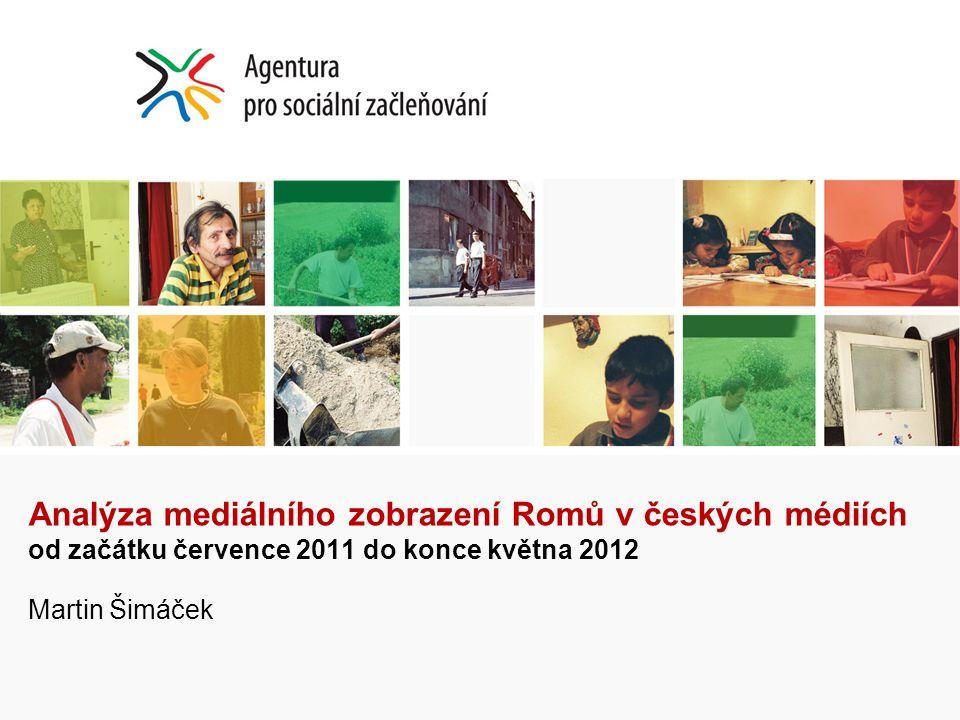 O analýze autorka: Martina Křížková (zadáno Agenturou pro sociální začleňování) Celkem 6252 textů časové období od 1.7.2011 do 31.5.