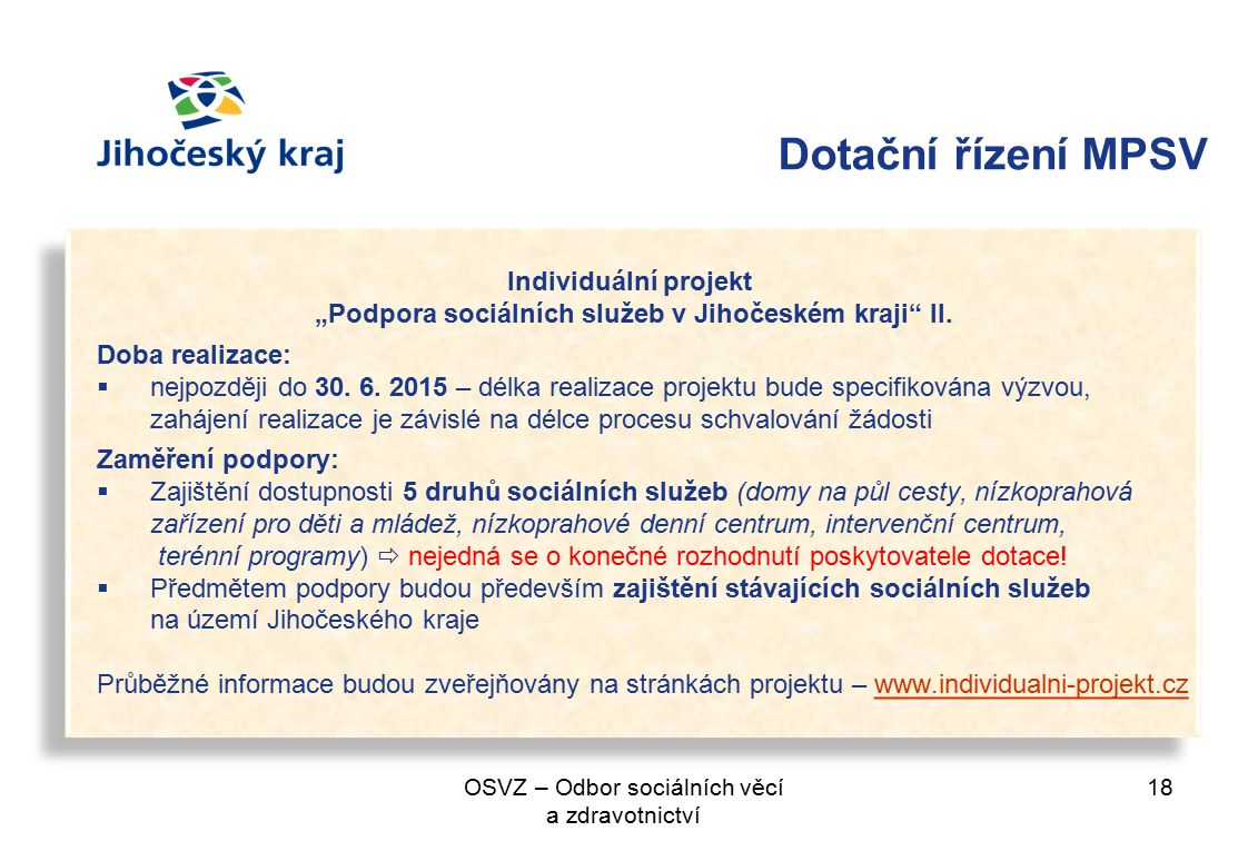 """Dotační řízení MPSV Individuální projekt """"Podpora sociálních služeb v Jihočeském kraji II."""