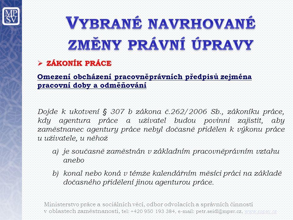 Ministerstvo práce a sociálních věcí, odbor odvolacích a správních činností v oblastech zaměstnanosti, t el: +420 950 193 384, e-mail: petr.seidl@mpsv.cz, www.mpsv.czwww.mpsv.cz