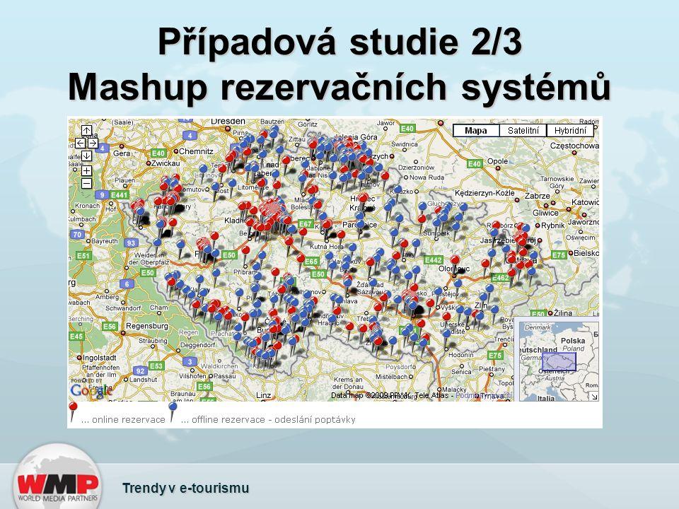 Případová studie 2/3 Mashup rezervačních systémů Trendy v e-tourismu