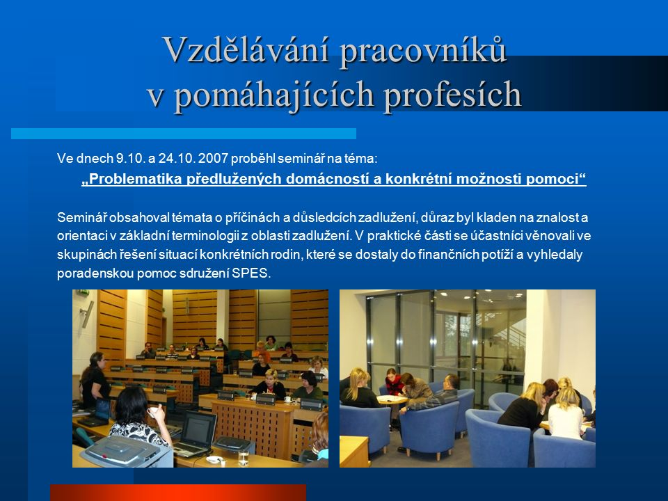 Vzdělávání pracovníků v pomáhajících profesích Ve dnech 9.10.