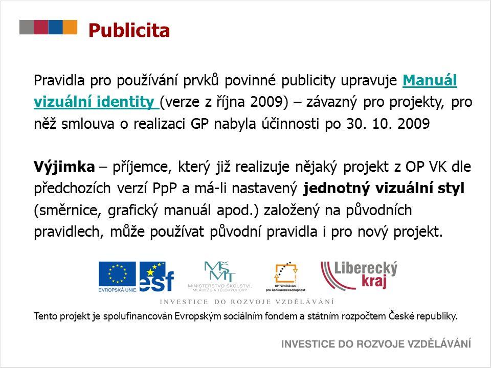 Publicita Pravidla pro používání prvků povinné publicity upravuje ManuálManuál vizuální identity vizuální identity (verze z října 2009) – závazný pro projekty, pro něž smlouva o realizaci GP nabyla účinnosti po 30.