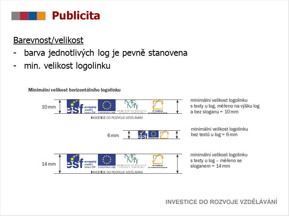 Barevnost/velikost -barva jednotlivých log je pevně stanovena -min. velikost logolinku Publicita