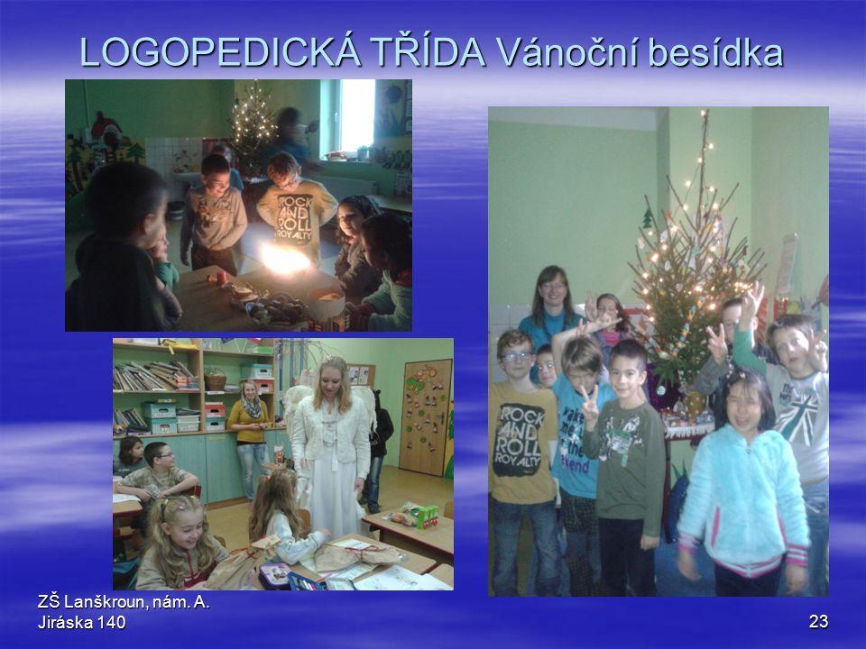ZŠ Lanškroun, nám. A. Jiráska 14023 LOGOPEDICKÁ TŘÍDA Vánoční besídka
