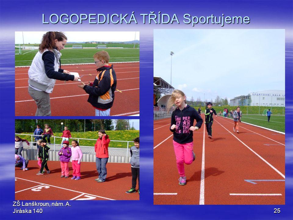 LOGOPEDICKÁ TŘÍDA Sportujeme ZŠ Lanškroun, nám. A. Jiráska 14025