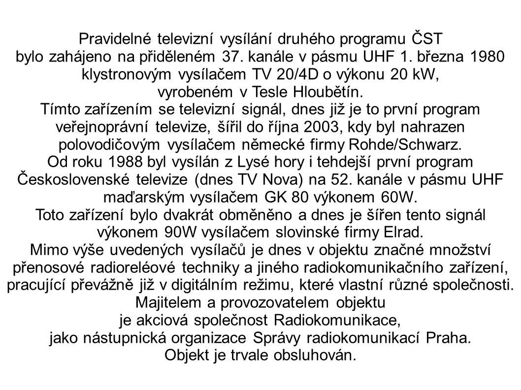 Pravidelné televizní vysílání druhého programu ČST bylo zahájeno na přiděleném 37.