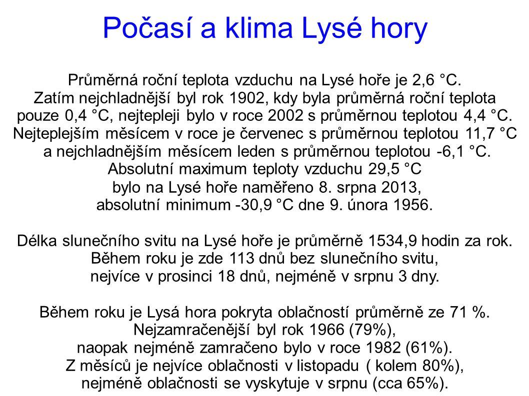 Počasí a klima Lysé hory Průměrná roční teplota vzduchu na Lysé hoře je 2,6 °C.