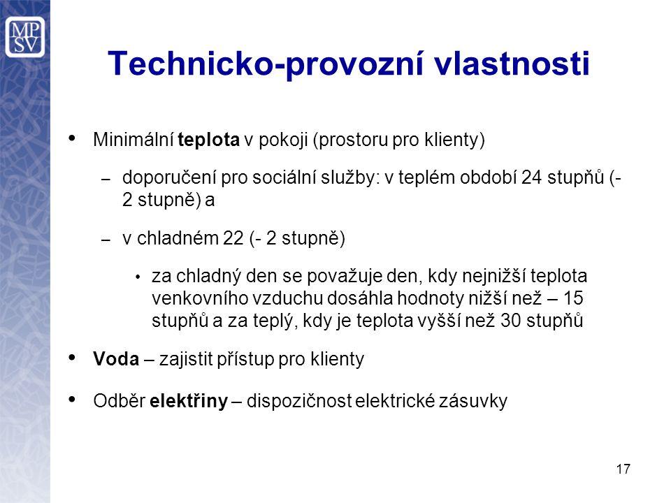 Technicko-provozní vlastnosti Minimální teplota v pokoji (prostoru pro klienty) – doporučení pro sociální služby: v teplém období 24 stupňů (- 2 stupn