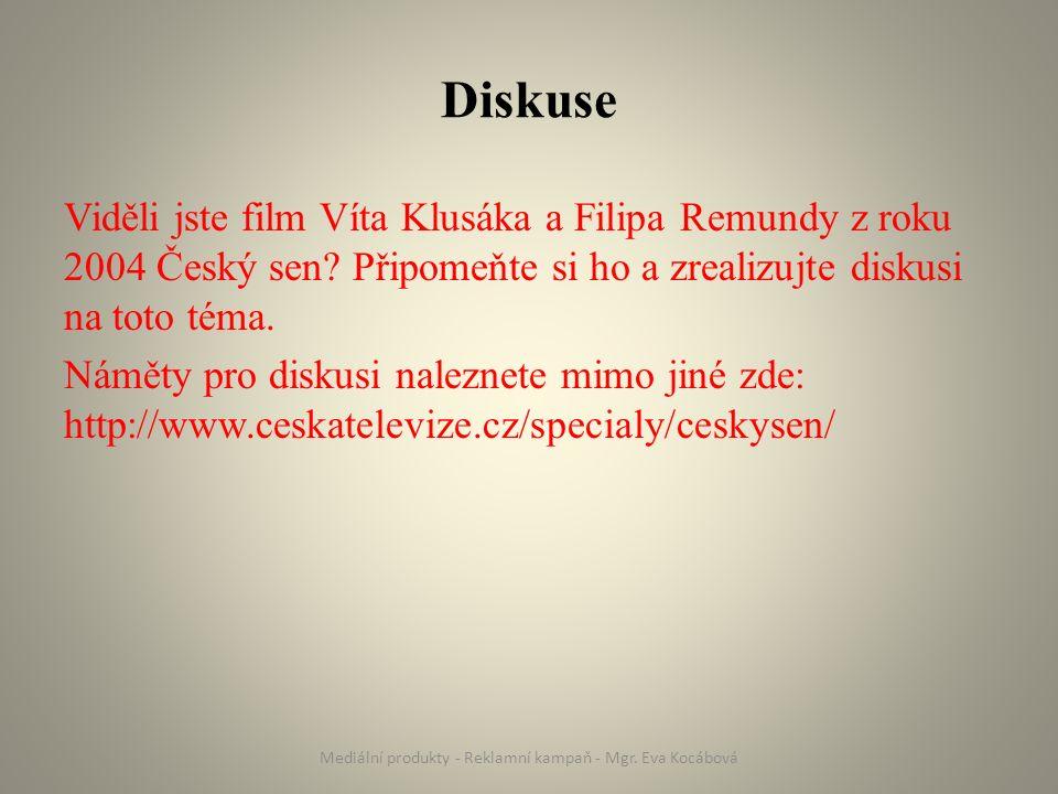 Diskuse Viděli jste film Víta Klusáka a Filipa Remundy z roku 2004 Český sen.