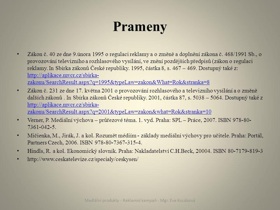 Prameny Zákon č. 40 ze dne 9.února 1995 o regulaci reklamy a o změně a doplnění zákona č.