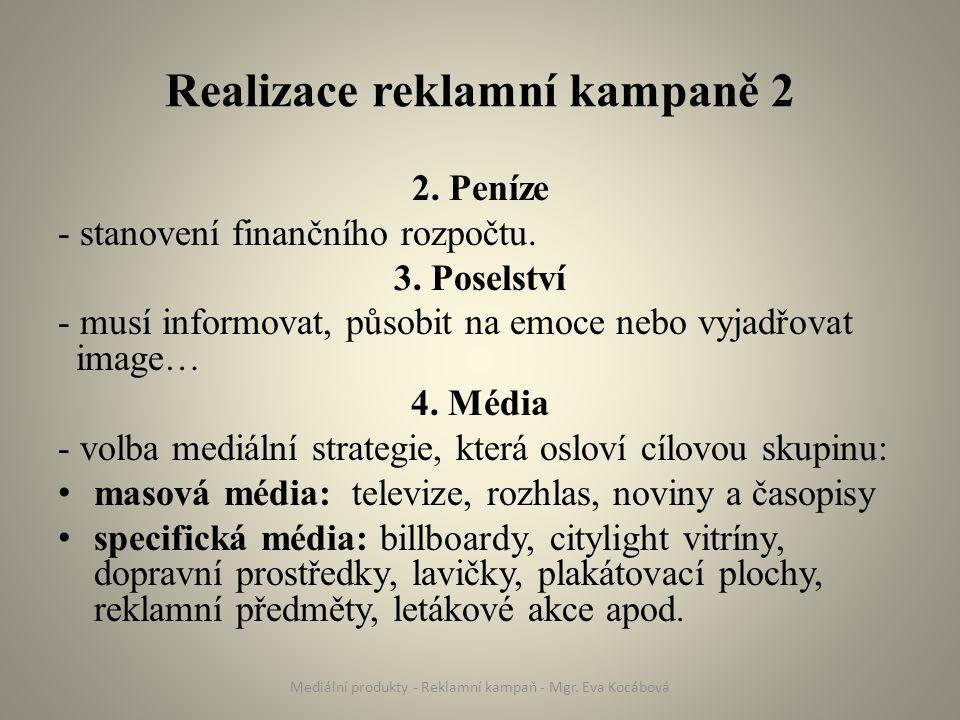 Realizace reklamní kampaně 2 2. Peníze - stanovení finančního rozpočtu.