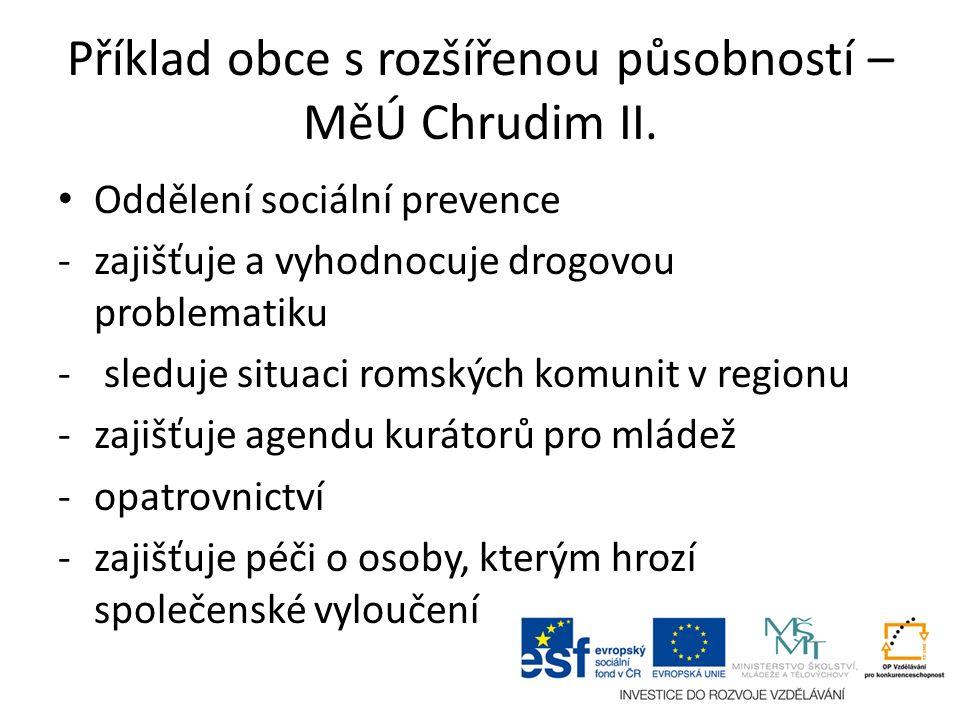 Příklad obce s rozšířenou působností – MěÚ Chrudim II. Oddělení sociální prevence -zajišťuje a vyhodnocuje drogovou problematiku - sleduje situaci rom