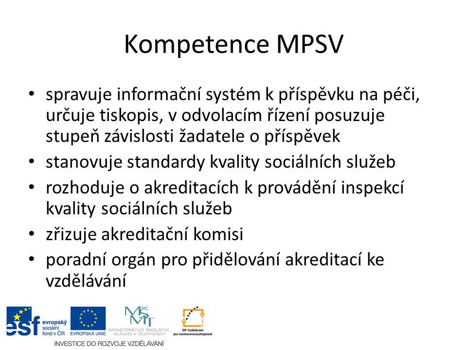 Kompetence MPSV spravuje informační systém k příspěvku na péči, určuje tiskopis, v odvolacím řízení posuzuje stupeň závislosti žadatele o příspěvek st