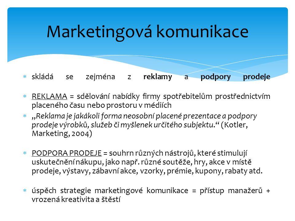 """ skládá se zejména z reklamy a podpory prodeje  REKLAMA = sdělování nabídky firmy spotřebitelům prostřednictvím placeného času nebo prostoru v médiích  """"Reklama je jakákoli forma neosobní placené prezentace a podpory prodeje výrobků, služeb či myšlenek určitého subjektu. (Kotler, Marketing, 2004)  PODPORA PRODEJE = souhrn různých nástrojů, které stimulují uskutečnění nákupu, jako např."""