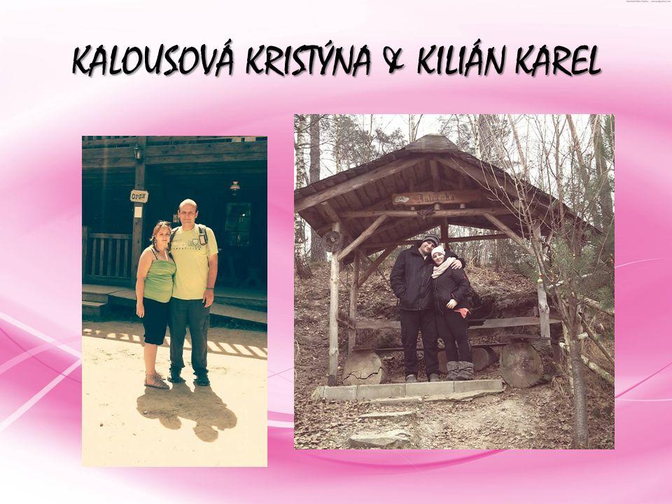 KALOUSOVÁ KRISTÝNA & KILIÁN KAREL
