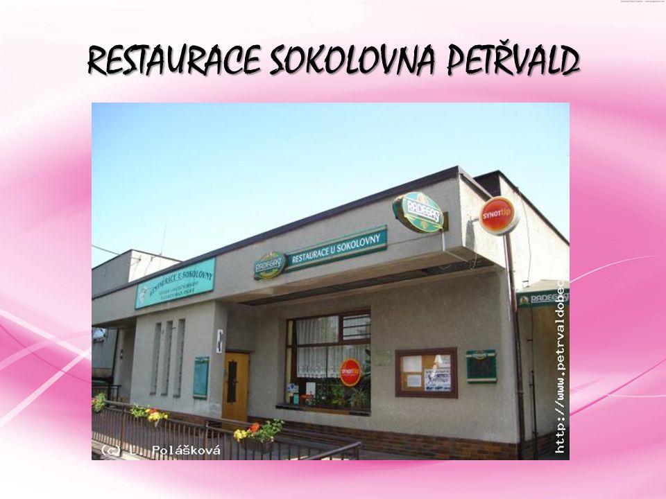 RESTAURACE SOKOLOVNA PETŘVALD