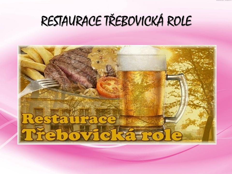 RESTAURACE TŘEBOVICKÁ ROLE