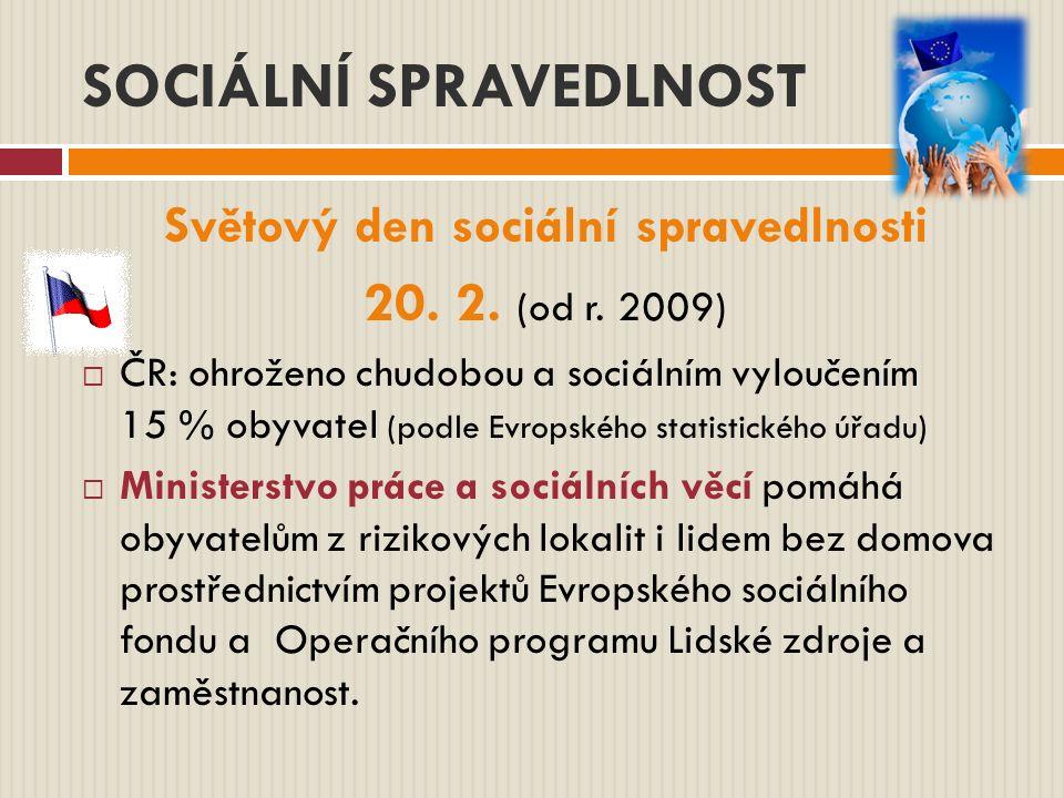 SOCIÁLNÍ SPRAVEDLNOST Světový den sociální spravedlnosti 20.