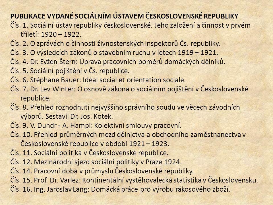 PUBLIKACE VYDANÉ SOCIÁLNÍM ÚSTAVEM ČESKOSLOVENSKÉ REPUBLIKY Čís.
