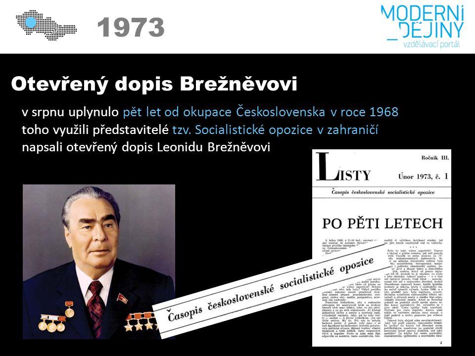 1973 Otevřený dopis Brežněvovi v srpnu uplynulo pět let od okupace Československa v roce 1968 toho využili představitelé tzv.