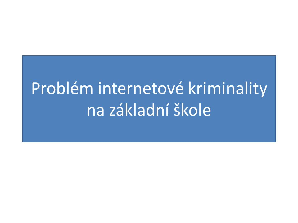 Problém internetové kriminality na základní škole