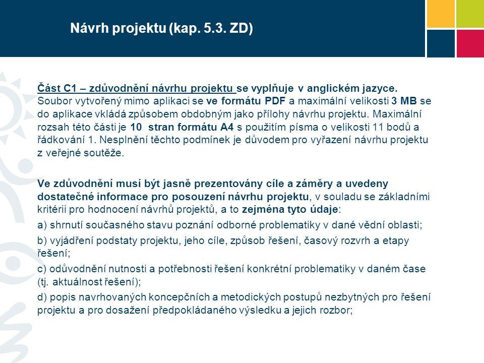 Návrh projektu (kap.5.3. ZD) Část C1 – zdůvodnění návrhu projektu se vyplňuje v anglickém jazyce.