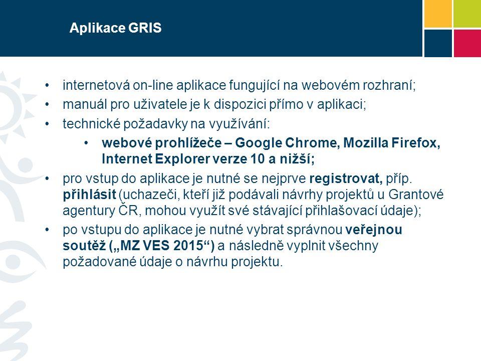 Aplikace GRIS internetová on-line aplikace fungující na webovém rozhraní; manuál pro uživatele je k dispozici přímo v aplikaci; technické požadavky na využívání: webové prohlížeče – Google Chrome, Mozilla Firefox, Internet Explorer verze 10 a nižší; pro vstup do aplikace je nutné se nejprve registrovat, příp.