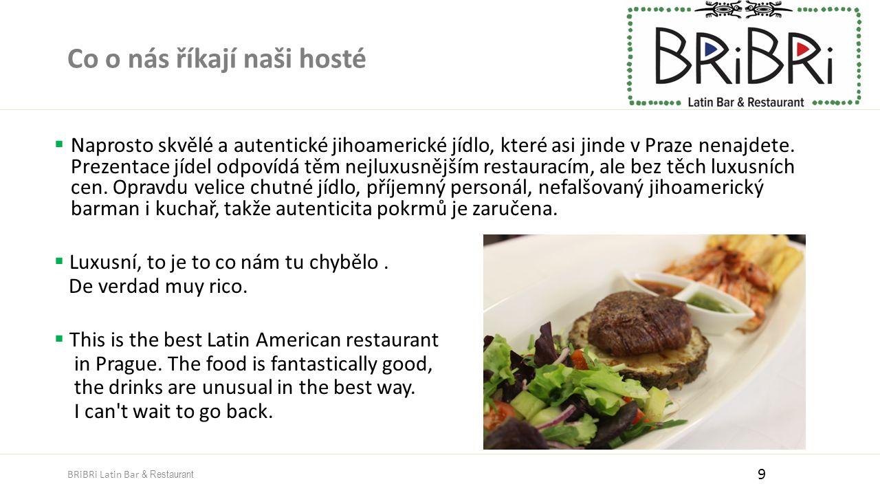 Co o nás říkají naši hosté  Naprosto skvělé a autentické jihoamerické jídlo, které asi jinde v Praze nenajdete. Prezentace jídel odpovídá těm nejluxu