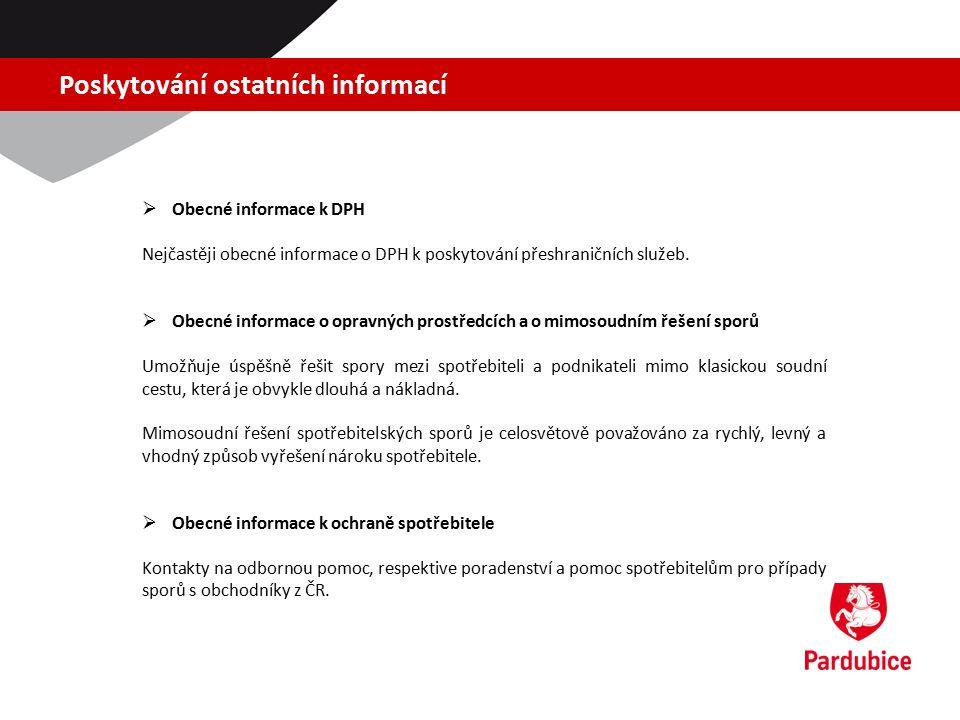 Poskytování ostatních informací  Obecné informace k DPH Nejčastěji obecné informace o DPH k poskytování přeshraničních služeb.  Obecné informace o o