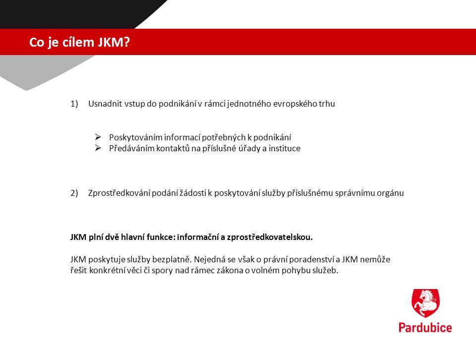 Co je cílem JKM? 1)Usnadnit vstup do podnikání v rámci jednotného evropského trhu  Poskytováním informací potřebných k podnikání  Předáváním kontakt