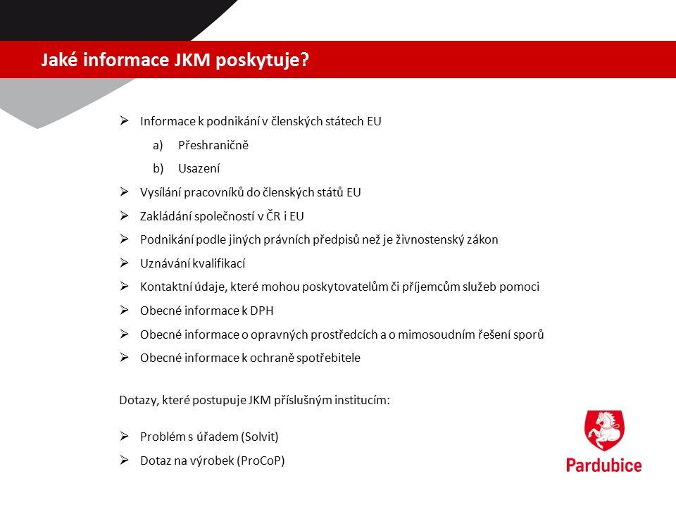 Jaké informace JKM poskytuje?  Informace k podnikání v členských státech EU a)Přeshraničně b)Usazení  Vysílání pracovníků do členských států EU  Za