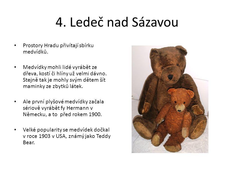 4. Ledeč nad Sázavou Prostory Hradu přivítají sbírku medvídků.