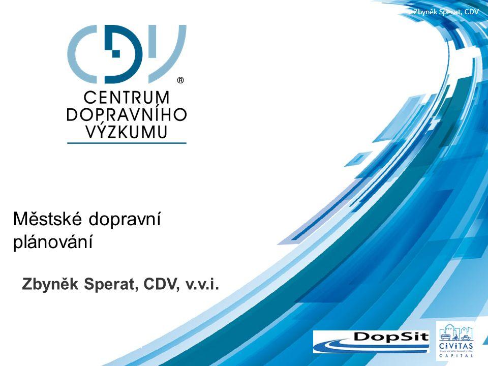 19.3.2015 Exkurze Tvorba generelu udržitelné dopravy, Ústí nad LabemZbyněk Sperat, CDV Městské dopravní plánování - příklady Zbyněk Sperat, CDV, v.v.i.